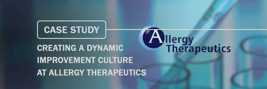 Case Study Creating a Dynamic Improvement Culture at Allergy Therapeutics