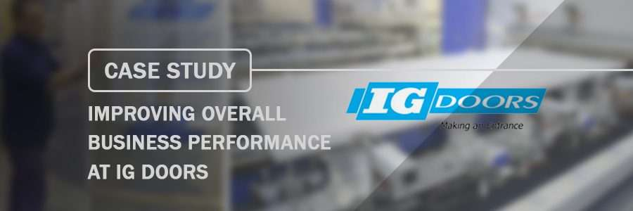 Case Study Improving Overall Business Performance at IG Doors & Improving Overall Business Performance at IG Doors - S A Partners