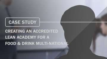Case Study Creating an accredited Lean Academy for a food & drink multi-national