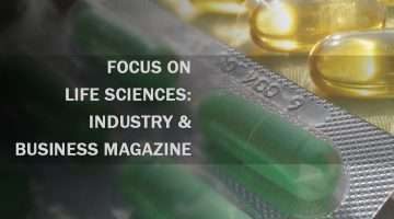 Focus on Life Sciences: Industry & Business Magazine