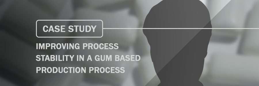Case Study Improving Process Stability in a Gum Based Production Process