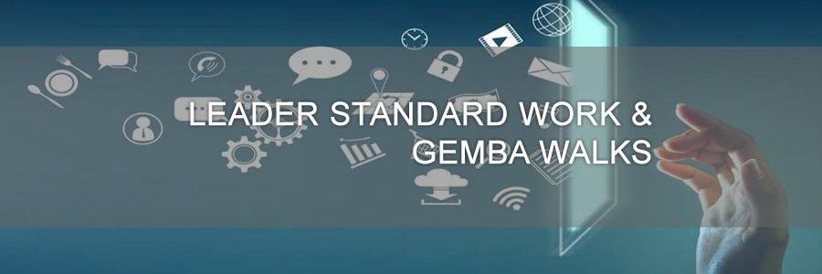 LEADER STANDARD WORK & GEMBA WALKS white paper